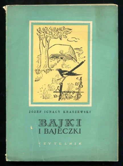 Kraszewski Józef Ignacy - Bajki i bajeczki. Ilustrował Mieczysław Piotrowski