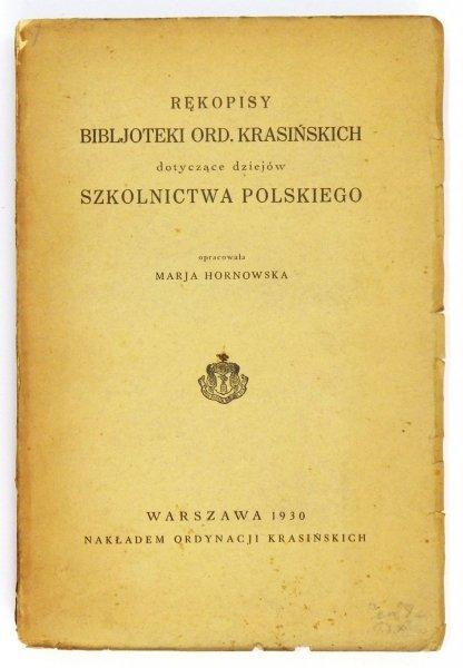 Hornowska Marja - Rękopisy Bibljoteki Ord. Krasińskich dotyczące dziejów szkolnictwa polskiego. Opracowała...