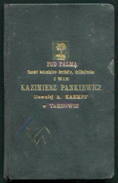 [Notes firmowy] Pod Palmą. Handel kolonialny, herbaty, delikatesów i win Kazimierz Pankiewicz, dawniej A. Kaempt w Tarnowie.