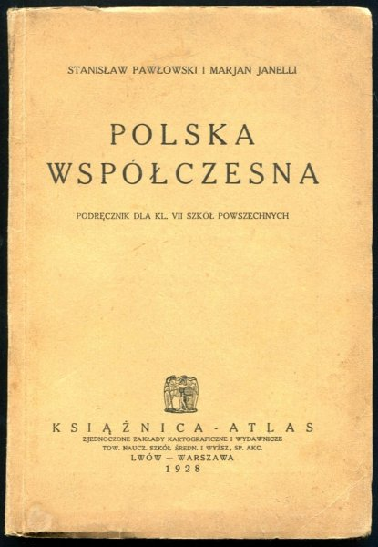 Pawłowski Stanisław, Janelli Marjan - Polska współczesna. Podręcznik dla kl. VII szkół powszechnych. Wyd. III.