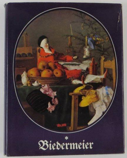 Geismeier Willi - Biedermeier. Das Bild vom Biedermeier. Zeit und Kultur des Biedermeier. Kunst und Kunstleben des Biedermeier
