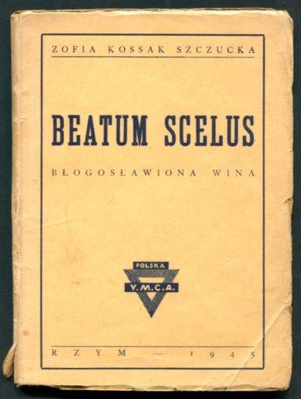 Kossak Szczucka Zofia - Baetum scelus. Błogosławiona wina.