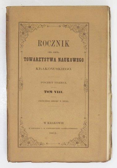 ROCZNIKTowarzystwa Naukowego Krakowskiego z Uniwersytetem Jagiellońskim połączonego. Poczet 3, t. 8 (og. zb. 31)