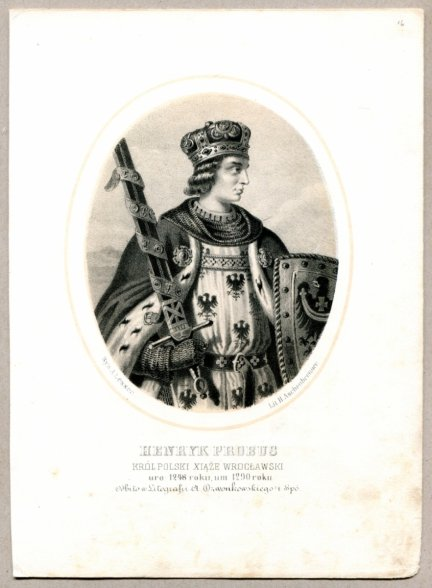 Henryk Probus - Król Polski Xiąże Wrocławski - litografia. [Rys. Aleksander Lesser. Litografował H.Aschenbrenner]