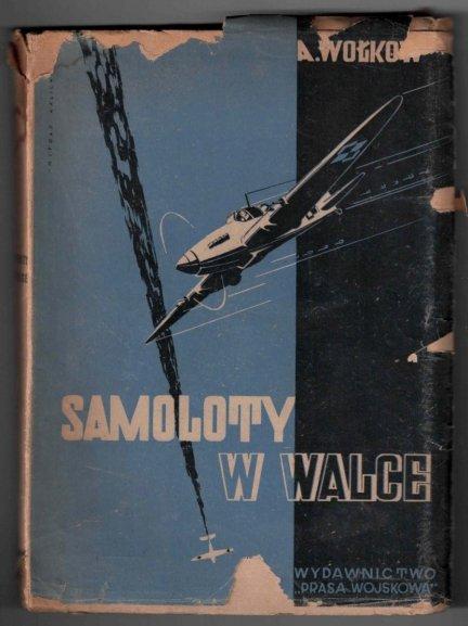 Wołkow A. - Samoloty w walce