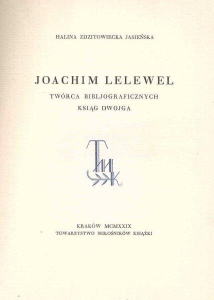 Zdzitowiecka Jasieńska Halina - Joachim Lelewel, twórca Bibljograficznych ksiąg dwojga.