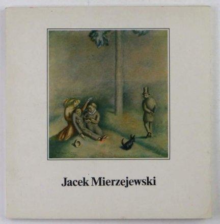 Muzeum Narodowe w Warszawie. Jacek Mierzejewski 1883-1925. Katalog wystawy monograficznej.