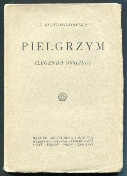 Reutt-Witkowska  Zofja - Pielgrzym. (Legenda Ossjaku).