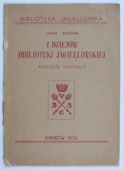 Barowa Irena - Z dziejów Biblioteki Jagiellońskiej. Katalog wystawy. 1955.