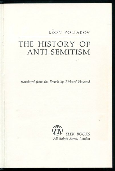 Poliakov Leon - The History of Anti-semitism. Translated from French by Richard Howard. Vol.1: From the Time of Christ to the Court Jews
