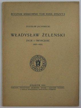 Jachimecki Zdzisław - Władysław Żeleński, życie i twórczość (1837-1921).