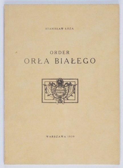 Łoza Stanisław - Order Orła Białego [reprint]