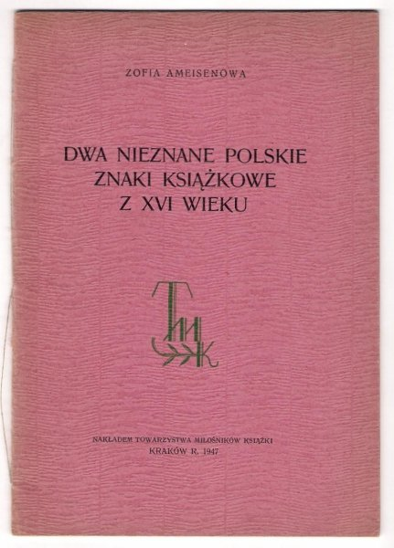 Ameisenowa Zofia - Dwa nieznane polskie znaki książkowe z XVI wieku.