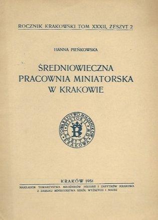 Pieńkowska Hanna - Średniowieczna pracownia miniatorska w Krakowie