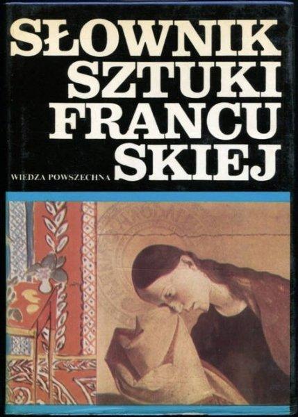 Dulewicz Andrzej - Słownik sztuki francuskiej.