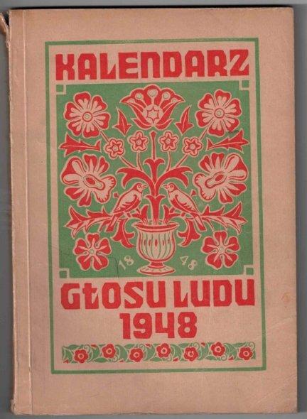 Kalendarz Głosu Ludu na rok 1948. R.III. Zredagowali Andrzej Kubisz i Henryk Jasiczek