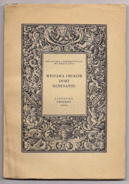 Wystawa druków doby renesansu. Nurt postępowy w literaturze i nauce. 1954.