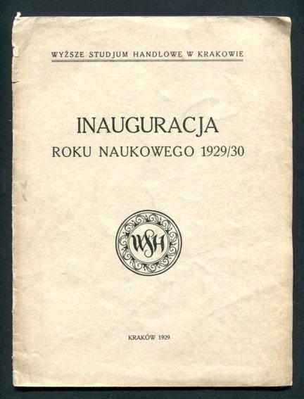 Wyższe Studjum Handlowe w Krakowie. Inauguracja roku naukowego 1929/30 dnia 1 października 1929