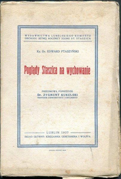 Ptaszyński Edward - Poglądy Staszica na wychowanie. Przedmową poprzedził Zygmunt Kukulski