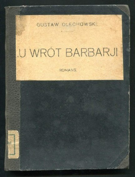 Olechowski Gustaw - U wrót Barbarji. Romans.