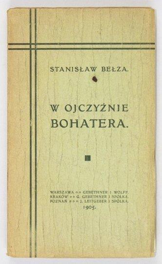BEŁZA Stanisław - W ojczyźnie bohatera. (Odczyt publiczny).