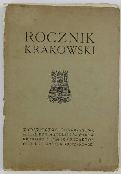 Rocznik Krakowski. Pod red. Stanisława Krzyżanowskiego. T.9