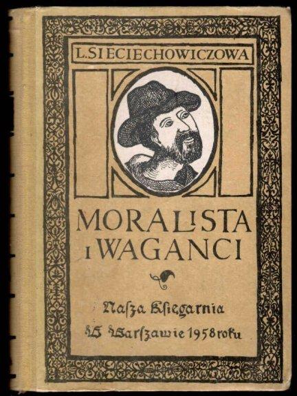 Sieciechowiczowa Lucyna - Moralista i waganci.