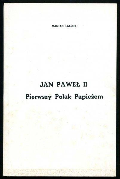 Kałuski Marian - Jan Paweł II. Pierwszy Polak Papieżem.