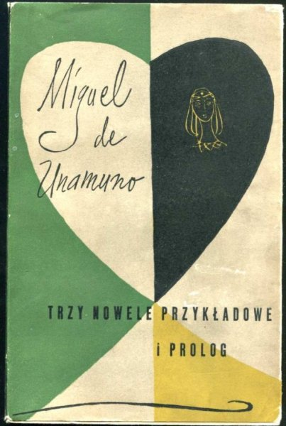 Unamuno Miguel de - Trzy nowele przykładowe i prolog [Obwolutę, okładkę i stronę tyt. proj. Jerzy Zbijewski]
