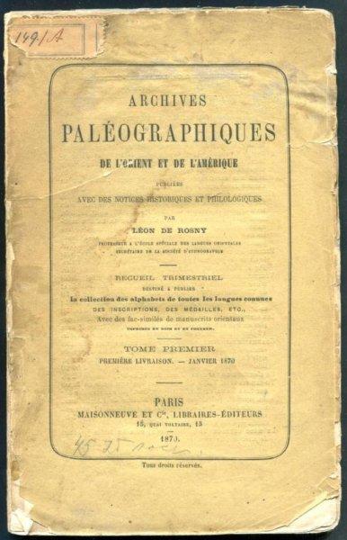 de Rosny Leon - Archives Paleographiques de l'Orient et de l'Amerique: T.1, cz.1 (Styczeń 1870) + T.1, cz.2 (Kwiecień-czerwiec 1870)