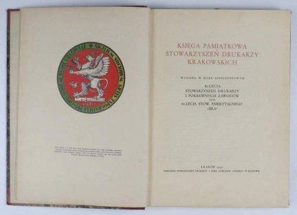 Księga pamiątkowa Stowarzyszeń Drukarzy Krakowskiech wydana w roku jubileuszowym 80-lecia Stowarzyszeń Drukarzy i Pokrewnych Zawodów oraz 60-lecia Stow. Emerytalnego Siła. 1930.