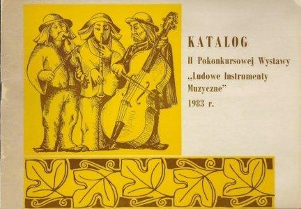 [Towarzystwo Miłośników Ziemi Żywieckiej, Muzeum w Żywcu]. Katalog II Pokonkursowej Wystawy Ludowe Instrumenty Muzyczne 1983 r.