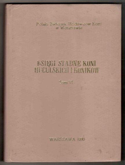 [Polski Związek Hodowców Koni w Warszawie]. Księgi stadne koni huculskich i koników. T. 6