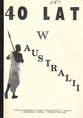 40 lat w Australii. Wydanie pamiątkowe ze zjazdu Afrykańczyków i Indian w Melbourne, Victoria