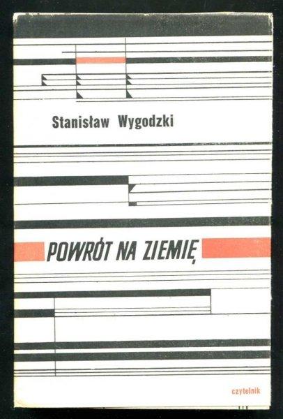 Wygodzki Stanisław - Powrót na ziemię. Opowiadania. [Obwolutę i okładkę proj.Marian Stachurski]