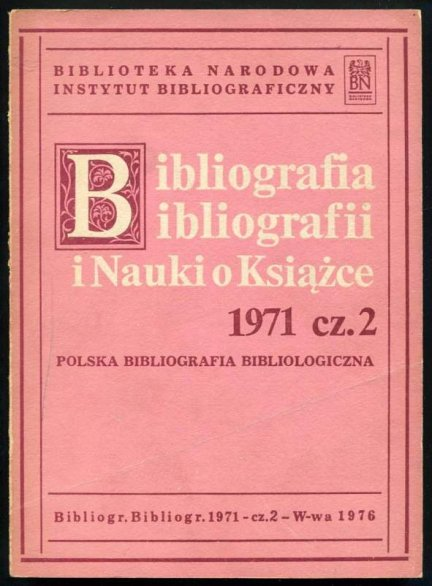 Bibliografia bibliografii i nauki o książce. [Rok] 1971, cz. 2.