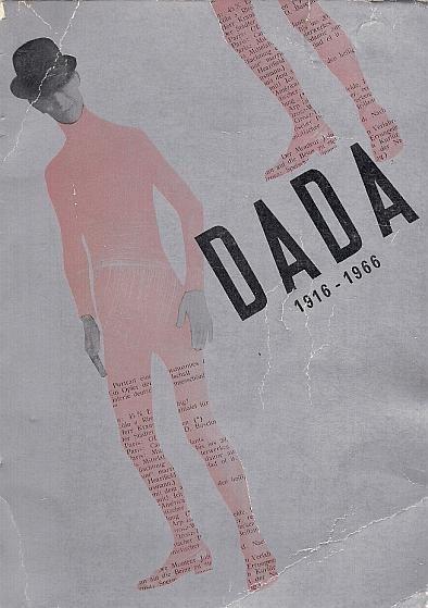 Cinquant'anni a Dada. Dada in Italia 1916-1966. Sotto l'egida dell'Ente Manifestazioni Milanesi. Milano Civico Pagiglione d'Arte Contemporanea 24 giugno - 30 settembre 1966.