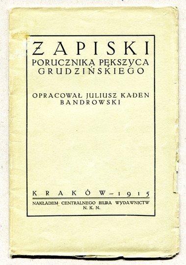 Pększyc-Grudziński Franciszek - Zapiski porucznika... Oprac. Juliusz Kaden Bandrowski