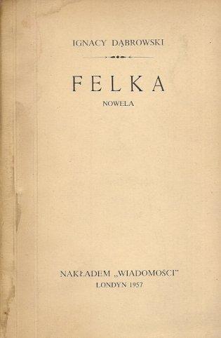 Dąbrowski Ignacy - Felka. Nowela.