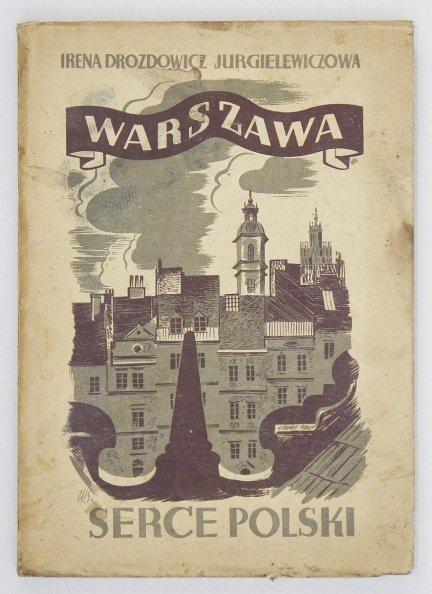 Drozdowicz-Jurgielewiczowa Irena - Warszawa serce Polski