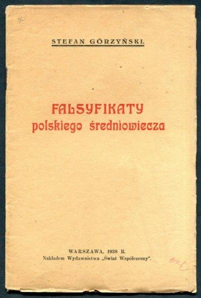 Górzyński Stefan - Falsyfikaty polskiego średniowiecza