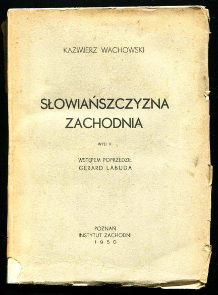 Wachowski Kazimierz - Słowiańszczyzna zachodnia. Wyd. II. Wstępem poprzedził Gerard Labuda
