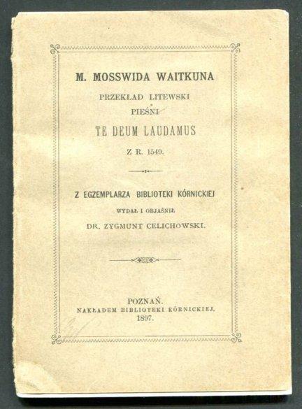 M.Mosswida Waitkuna przekład litewski Pieśni Te Deum Laudamus z r. 1549