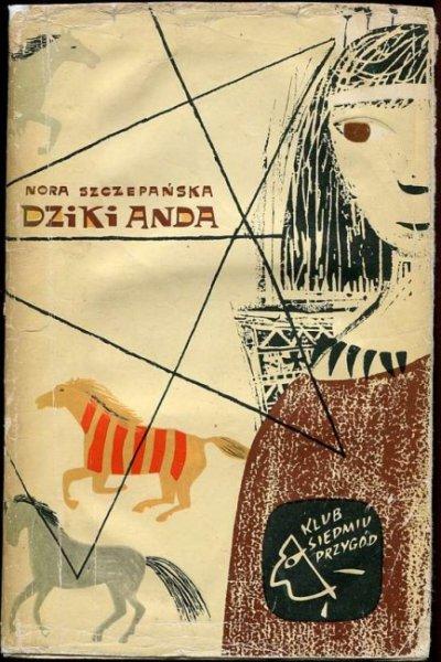 Szczepańska Nora - Dziki Anda. (Klub Siedmiu Przygód). Ilustrowała Krystyna Witkowska.