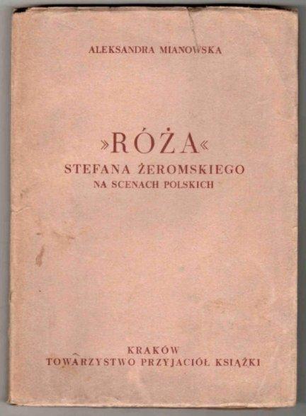 Mianowska Aleksandra - Róża Stefana Żeromskiego na scenach polskich
