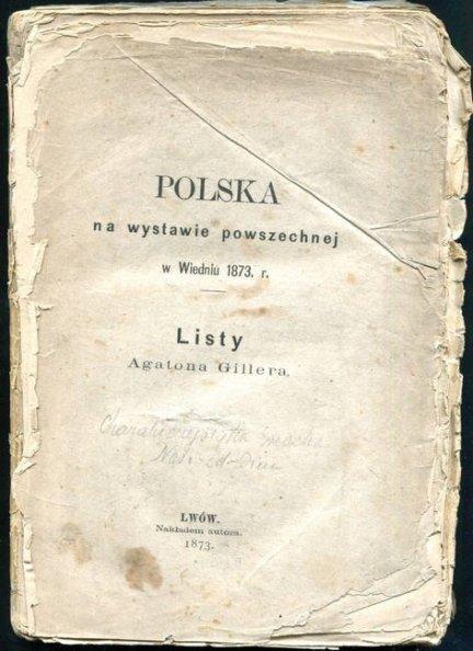 Giller Agaton - Polska na wystawie powszechnej w Wiedniu 1873 r. Listy ... [Tom 2].