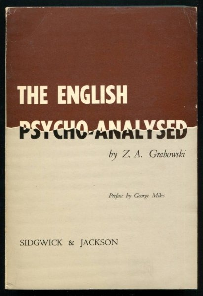 Grabowski Z[bigniew] A. - The English Psycho-Analysed. With the Preface by George Mikes.