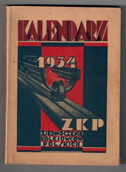 Kalendarz Zjednocznia Kolejowców Polskich  na 1934  rok. (R.II)
