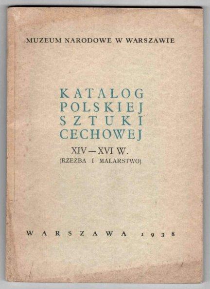 Muzeum Narodowe w Warszawie. Katalog polskiej sztuki cechowej XIV-XVI w. (Rzeźba i malarstwo).
