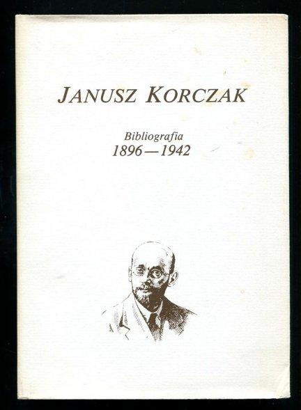 Janusz Korczak. Bibliografia 1896-1942